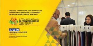 4ª Feira Internacional de Fornecedores de Fios e Tecidos Brasil 2019